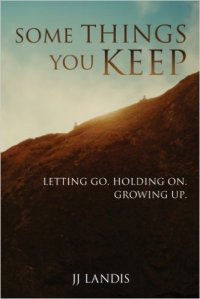 Some Things You Keep by JJ Landis
